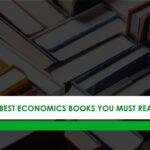 5 Best Economics Books You Must Read